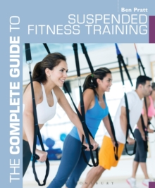 The Complete Guide to Suspended Fitness Training, Paperback