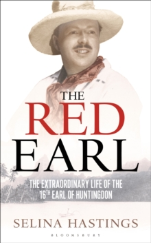 Red Earl : The Extraordinary Life of the 16th Earl of Huntingdon, Hardback