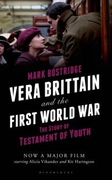 Vera Brittain and the First World War : The Story of Testament of Youth, Hardback