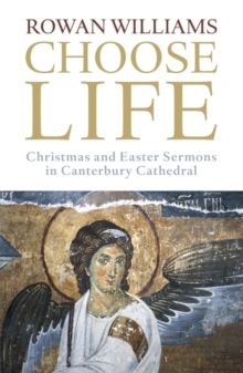 Choose Life : Christmas and Easter Sermons in Canterbury Cathedral, Paperback