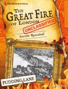 The National Archives: The Great Fire of London Unclassified : Secrets Revealed!, Hardback