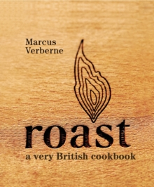 Roast : A Very British Cookbook, Hardback