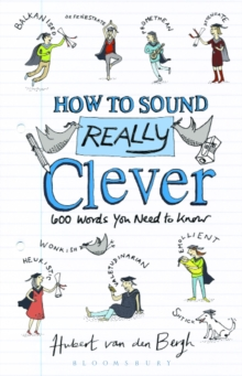 How to Sound Really Clever : 600 Words You Need to Know, Hardback Book