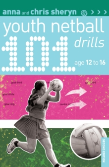 101 Youth Netball Drills Age 12-16, Paperback