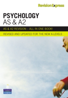 Revision Express AS and A2 Psychology : A-Level Study Guide, Paperback