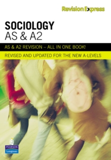 Revision Express AS and A2 Sociology : A-Level Study Guide : AS & A2, Paperback Book