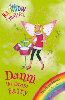 Danni the Drum Fairy : The Music Fairies Book 4, Paperback Book