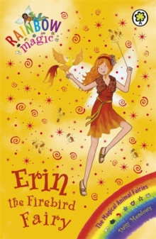 Erin the Firebird Fairy : The Magical Animal Fairies Book 3, Paperback