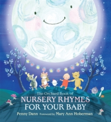 The Orchard Book of Nursery Rhymes for Your Baby, Hardback