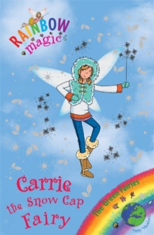 Carrie the Snow Cap Fairy : The Green Fairies Book 7, Paperback