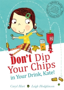 Don't Dip Your Chips in Your Drink, Kate, Paperback Book