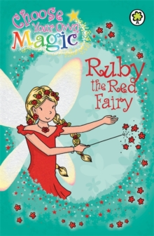 Ruby the Red Fairy : Choose Your Own Magic, Paperback