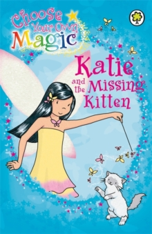 Katie and the Missing Kitten : Choose Your Own Magic, Paperback