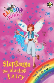 Stephanie the Starfish Fairy : The Ocean Fairies Book 5, Paperback