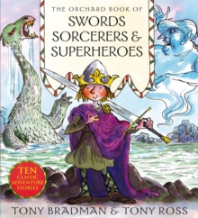 The Orchard Book of Swords, Sorcerers and Superheroes, Paperback Book