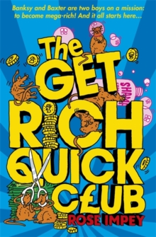 The Get Rich Quick Club : The Genuine Gerbil Factory, Paperback Book