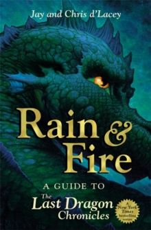 Rain and Fire : A Guide to the Last Dragon Chronicles, Paperback