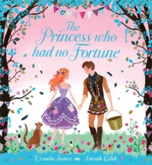 The Princess Who Had No Fortune, Paperback