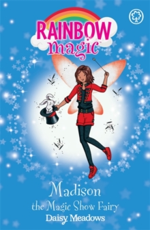 Madison the Magic Show Fairy : The Showtime Fairies Book 1, Paperback Book