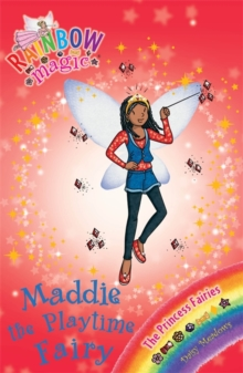 Maddie the Playtime Fairy : The Princess Fairies Book 6, Paperback