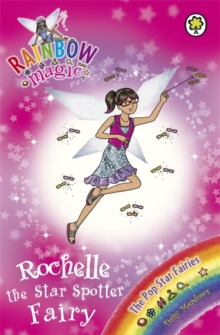 Rochelle the Star Spotter Fairy : The Pop Star Fairies  Book 6, Paperback