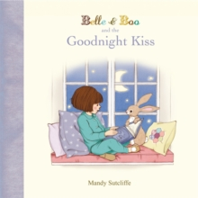 Belle & Boo and the Goodnight Kiss, Hardback