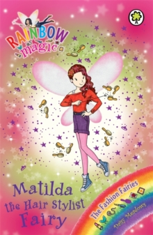 Matilda the Hair Stylist Fairy : The Fashion Fairies Book 5, Paperback