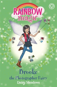 Brooke the Photographer Fairy : The Fashion Fairies Book 6, Paperback