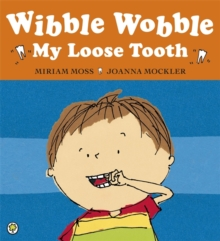 Wibble Wobble, My Loose Tooth, Paperback