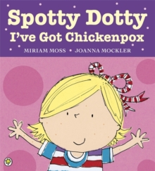 Spotty Dotty, I've Got Chickenpox, Paperback Book