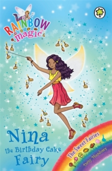 Nina the Birthday Cake Fairy : The Sweet Fairies Book 7, Paperback