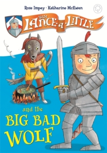 Sir Lance-a-Little and the Big Bad Wolf, Hardback