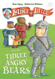 Sir Lance-a-Little and the Three Angry Bears, Hardback