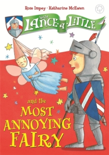 Sir Lance-a-Little and the Most Annoying Fairy, Hardback Book