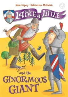 Sir Lance-a-Little and the Ginormous Giant, Hardback