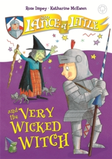 Sir Lance-a-Little and the Very Wicked Witch, Hardback