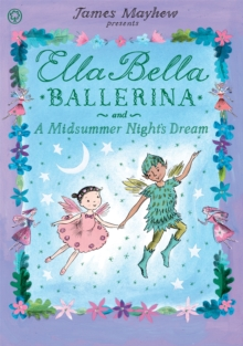 Ella Bella Ballerina and a Midsummer Night's Dream, Paperback