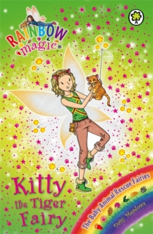 Kitty the Tiger Fairy : The Baby Animal Rescue Fairies Book 2, Paperback