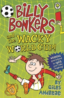 Billy Bonkers and the Wacky World Cup!, Paperback Book