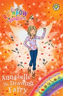 Annabelle the Drawing Fairy : The Magical Crafts Fairies  Book 2, Paperback Book