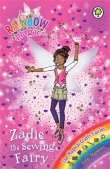 Zadie the Sewing Fairy : The Magical Crafts Fairies Book 3, Paperback Book