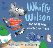 The Wolf Who Wouldn't Go to Bed, Hardback