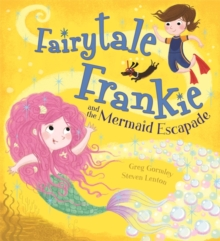 Fairytale Frankie and the Mermaid Escapade, Hardback