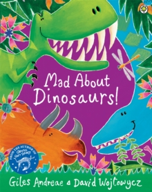 Mad About Dinosaurs!, Paperback Book