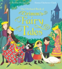The Orchard Book of Grimm's Fairy Tales, Hardback