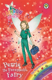 Perrie the Paramedic Fairy : The Helping Fairies Book 3, Paperback Book