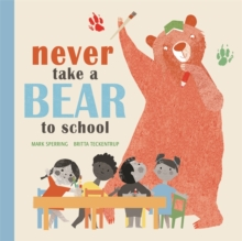Never Take a Bear to School, Hardback Book