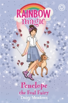 Penelope the Foal Fairy : The Baby Farm Animal Fairies Book 3, Paperback Book
