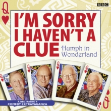 I'm Sorry I Haven't a Clue: Humph in Wonderland, CD-Audio Book