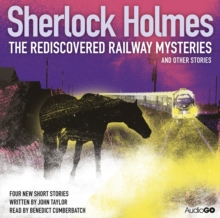 Sherlock Holmes: The Rediscovered Railway Mysteries and Other Stories, CD-Audio